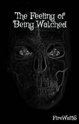 the feeling of being watched wattpad