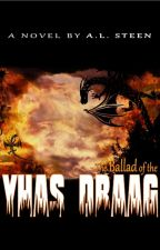 The Ballad of the Yhas Draag by ALSteen