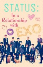 Status: In a Relationship with Exo {Under- Revision} by juxierism