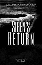 Siren's Return(18+) by emjaywrites