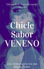 Chicle Sabor Veneno  by ReginaGeorge30