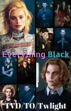 Everything Black (TVD, TO, Twilight - Jasper Hale pairing) by insaneredhead