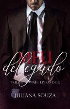"Meu Delegado - Trilogia ""Meu"" - Livro 02 (Romance Gay)  by JulianaSouza655"