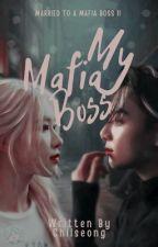 II : My Mafia Boss  by MissWorldwide_