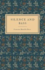 Silence and Bass by PizParis