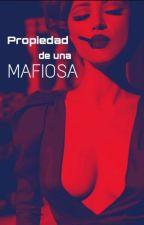 Propiedad De Una Mafiosa by loli_boom