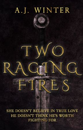 Two Raging Fires by ajwinterbooks