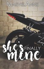 She's Finally Mine (She's Got to be Mine Book 2) by MaevelAnne