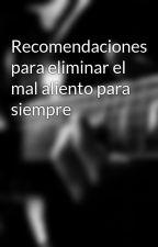 Recomendaciones para eliminar el mal aliento para siempre by maracana23qp