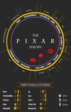 The Pixar Theory by Darknessandsilent