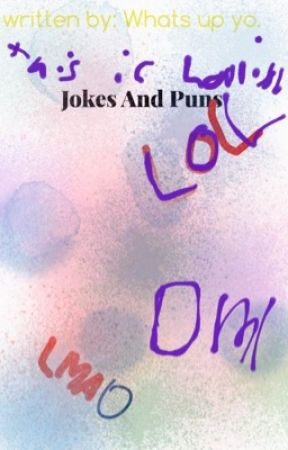 Jokes and Puns for    IDK! - Joke - Wattpad