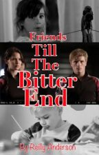 Friends Till the Bitter End (A Hunger Games Fanfic) UNDER EDITION by Areilly