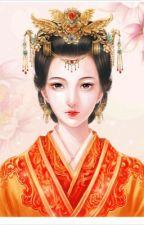 HOÀNG HẬU NÀNG CHỈ LÀ CỦA TA  by pekute_318