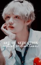 Art of Seduction   Kim Taehyung ✓ by -idiosyncratic