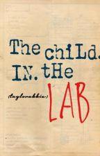 The Child in the Lab by taylorabbie