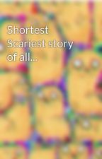 Shortest Scariest story of all... by Som3R3ader