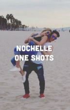 Nochelle One Shots by nochelleshipper