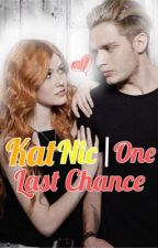 Katnic | One Last Chance by ClaraCullen9