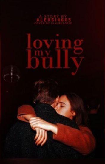 Loving My Bully
