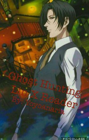 Ghost Hunting | Lin x Reader by Yoyoanaria