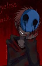 In love with a kidney eater {Eyeless Jack x Reader} <<FINISHED>> by ItsDarkCat117