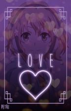 LOVE ⇻ [ positivity ] by PaperBagPetrichor