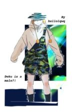 Deku is a male?! (Idol AU) by hellolqwq
