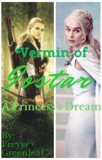 Vermin of Iostar, A Princess's Dream, LegolasXReader by ElvenGirl1905