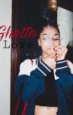 ghetto love | ybn nahmir  by xoweeknd