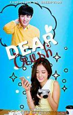 DEAR CRUSH by green-zion