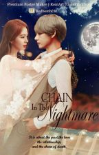 Chain In The Nightmare ➖ Vrene by Redbomb030
