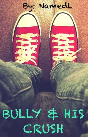 BULLY & His Crush (Boy x Boy)
