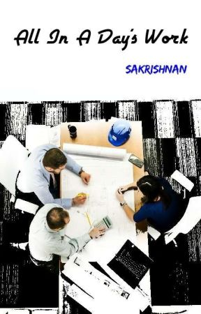All in a Day's Work by SAKrishnan