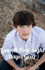 Love At First Sight (Hayes Grier) by malzymall