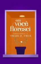 Em Você Floresci by Thais-Cruz
