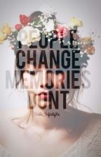 People Change Memories Don't ( editing ) by Forever_InfinityXx