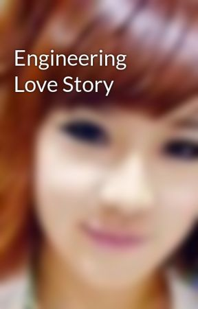 Engineering Love Story by silvernight28