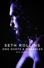 Seth Rollins - One Shots & Drabbles by evil_mandy