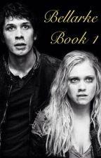 Bellarke Book 1 by Wanheda4325