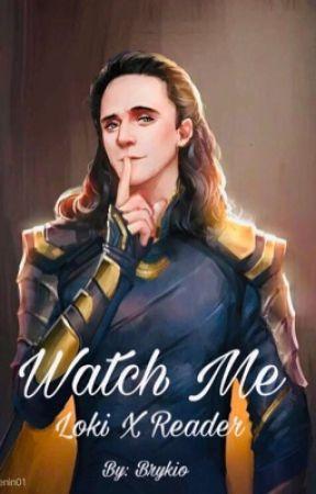 Watch Me    Loki x Reader - Part 1 - Meeting You - Wattpad
