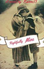 Rightfully Mine by kanne53