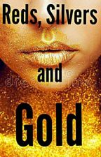 Reds, Silvers and Gold by _Reeanne_