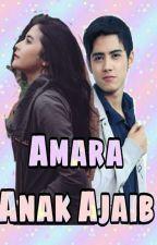 Amara Anak Ajaib (END) by sintaata0930