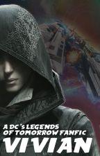 DC Legends Of Tomorrow │Vivian by xdayzdream