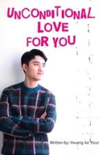 Unconditional Love For You ( Do Kyungsoo FanFic) [On-Going] by HwangAeYoung