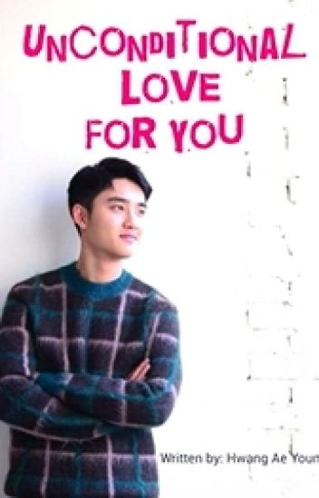 Unconditional Love For You ( Do Kyungsoo FanFic) [On-Going]