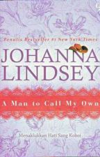 A Man To Call My Own (Menaklukan Hati Sang Koboi) by Johanna Lindsey by LilianSims