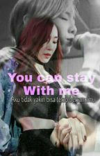 You can Stay With me by rahmawati412