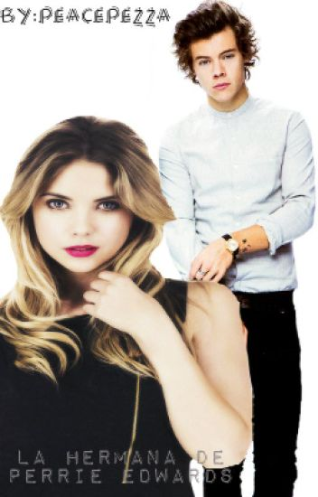 La hermana de Perrie Edwards (Harry y tu) (EDITANDO)