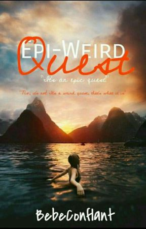 The Epi-Weird Quest by BooksAreMyHarem